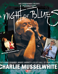 """Night of Blues"" No1 Headlining Charlie Musselwhite"